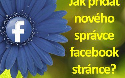 Jak jmenovat správce skupiny na Facebooku?